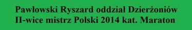 RYSZARD PAW�OWSKI - II WICE MISTRZ POLSKI 2014